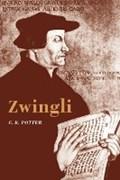 Zwingli   G. R. (university of Sheffield) Potter  