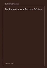 Mathematics as a Service Subject | A. G. Howson ; J. P. Kahane ; P. Lauginie ; E. de Turckheim |
