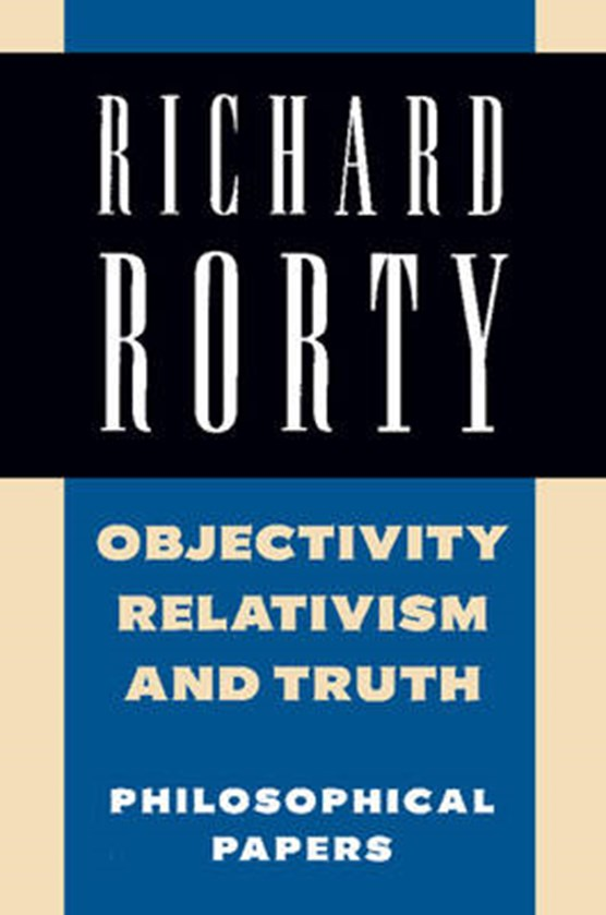 Richard Rorty: Philosophical Papers Set 4 Paperbacks Objecti