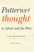 Patterns of Thought in Africa and the West   Horton, Robin (university of Port Harcourt, Nigeria)  