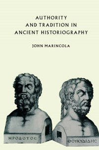 Authority and Tradition in Ancient Historiography | John (new York University) Marincola |