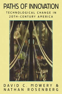 Paths of Innovation | David C. (university Of California, Berkeley) Mowery ; Nathan (stanford University, California) Rosenberg |