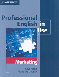Professional English in Use Marketing with Answers | Farrall, Cate ; Lindsley, Marianne |