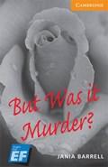 But Was It Murder? Level 4 Intermediate EF Russian Edition   Jania Barrell  