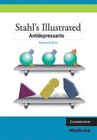 Stahl's Illustrated Antidepressants   San Diego) Stahl ; Angela Felker ; Nancy Muntner Stephen M. (university Of California  