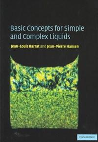 Basic Concepts for Simple and Complex Liquids | Jean-Louis (universite Lyon I) Barrat ; Jean-Pierre (university of Cambridge) Hansen |