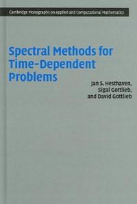 Spectral Methods for Time-Dependent Problems   Jan S. (brown University, Rhode Island) Hesthaven ; Sigal (university of Massachusetts, Dartmouth) Gottlieb ; David (brown University, Rhode Island) Gottlieb  