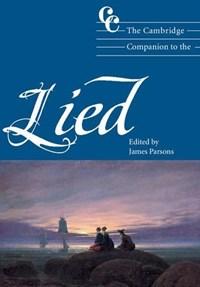 The Cambridge Companion to the Lied | James (missouri State University) Parsons |