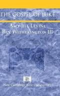The Gospel of Luke | Amy-Jill (vanderbilt University, Tennessee) Levine ; Iii, Ben (asbury Theological Seminary, Kentucky) Witherington |
