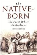 The Native-Born   John Molony  