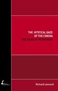 The Mystical Gaze of the Cinema   Leonard, Richard, Sj  