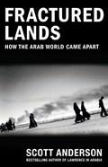 Anderson, S: Fractured Lands | Scott Anderson |
