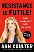 Resistance Is Futile!   Ann Coulter  