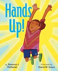 Hands Up! | Breanna J. Mcdaniel |