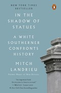 In The Shadow Of Statues   Mitch Landrieu  