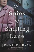 The Spies of Shilling Lane   Jennifer Ryan  