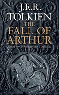 The Fall of Arthur   J. R. R. Tolkien  