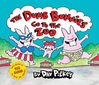 The Dumb Bunnies Go to the Zoo | Dav Pilkey |