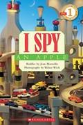 Scholastic Reader Level 1: I Spy an Apple | Jean Marzollo ; Walter Wick |