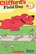 Scholastic Reader Level 1: Clifford's Field Day   Norman Bridwell  