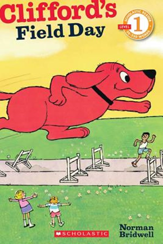 Scholastic Reader Level 1: Clifford's Field Day