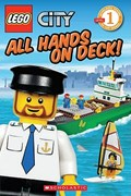 LEGO City: All Hands on Deck! (Level 1)   Scholastic ; Marilyn Easton  