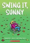 Swing it, Sunny (Sunny, Book 2) | Jennifer L. Holm |
