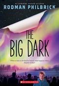 The Big Dark   Rodman Philbrick  