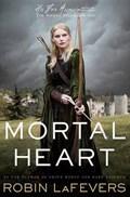 Mortal Heart   Robin Lafevers  