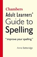 Chambers Adult Learner's Guide to Spelling | Anne Betteridge |