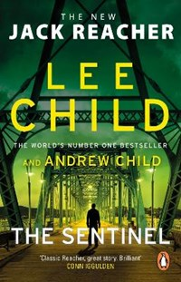 The Sentinel   Child, Lee ; Child, Andrew  