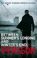 Between Summer's Longing and Winter's End | Leif G W Persson |