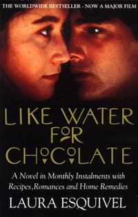 Like Water For Chocolate   Laura Esquivel  