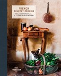 French country cooking: meals and moments from a village in the vineyards   Mimi Thorisson  