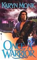 Once a Warrior   Karyn Monk  