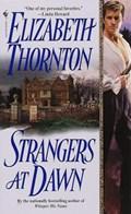 Strangers At Dawn | Elizabeth Thornton |