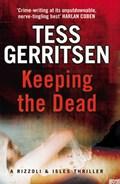 Keeping the Dead | Tess Gerritsen |