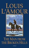 The Man from the Broken Hills | Louis L'amour |