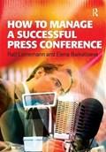 How to Manage a Successful Press Conference | Ralf Leinemann ; Ms Elena Baikaltseva |