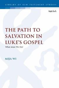 The Path to Salvation in Luke's Gospel | Uk) Wi DR. Mija (nazarene Theological College |