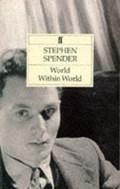 World within World   Stephen Spender  