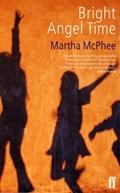 Bright Angel Time   Martha McPhee  