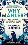 Why Mahler?   Norman Lebrecht  