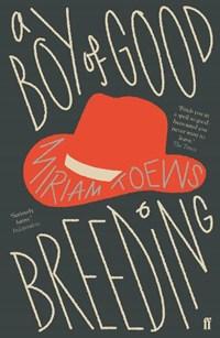 A Boy of Good Breeding | Miriam Toews |