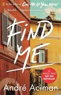 Find me | Andre Aciman |