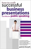 How to Craft Successful Business Presentations   Patrick Forsyth  