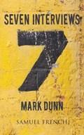Seven Interviews | Mark Dunn |