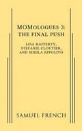 Momologues 3 | Lisa Rafferty ; Stefanie Cloutier ; Sheila Eppolito |