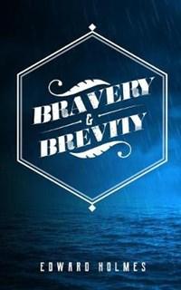 Bravery & Brevity | Edward L Holmes |