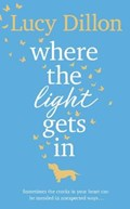 Where The Light Gets In | Lucy Dillon |